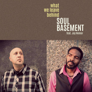 Soul Basement's <em>What We Leave Behind</em>